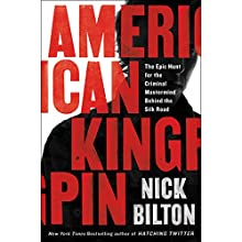 American Kingpin: The Epic Hunt for the Criminal Mastermind Behind the Silk Road | Livre audio Auteur(s) : Nick Bilton Narrateur(s) : Will Damron