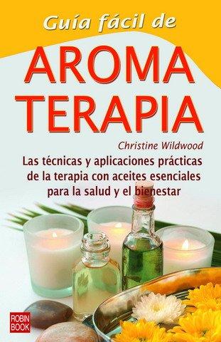 Aromaterapia Guia Facil / Easy Aromatherapy Guide (Guias De Salud) (Spanish Edition) ()