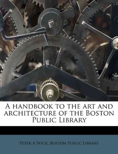 A handbook to the art and architecture of the Boston Public Library ()