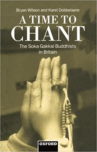 A Time to Chant: The Soka Gakkai Buddhists in Britain