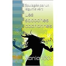 Les sacoches cochonnes: Soulagée par un légume vert (Les chroniques des sacoches cochonnes t. 0) (French Edition)