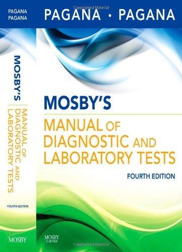 Download By Kathleen Deska Pagana PhD RN, Timothy J. Pagana MD FACS: Mosby's Manual of Diagnostic and Laboratory Tests Fourth (4th) Edition ebook