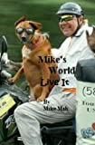 Mike's World: Live It