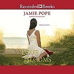 Love Blooms | Jamie Pope