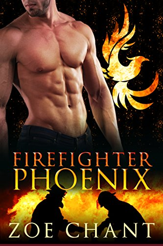 Firefighter Phoenix (Fire & Rescue Shifters Book 7) by [Chant, Zoe]