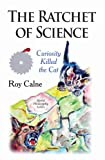 The Ratchet of Science, Roy Yorke Calne, 163117861X