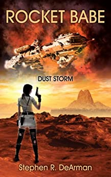Rocket Babe: Dust Storm by [DeArman, Stephen R.]