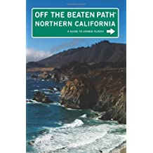 Northern California Off the Beaten Path®, 8th: A Guide to Unique Places