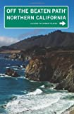 Northern California Off the Beaten Path®, 8th: A Guide to Unique Places (Off the Beaten Path Series)