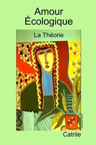 Amour Écologique: La Théorie (French Edition)