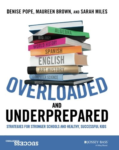 Cover of Overloaded and Underprepared: Strategies for Stronger Schools and Healthy, Successful Kids