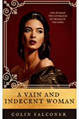 A VAIN AND INDECENT WOMAN (CLASSIC HISTORY Book 3) Kindle Edition