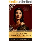 A VAIN AND INDECENT WOMAN (MEDIEVAL SERIES)