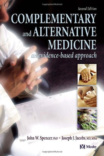 Complementary and Alternative Medicine: An Evidence-Based Approach (Complementary & Alternative Medicine)