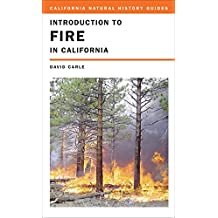 Introduction to Fire in California (California Natural History Guides)