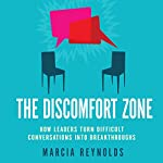 The Discomfort Zone: How Leaders Turn Difficult Conversations Into Breakthroughs | Marcia Reynolds