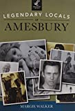 img - for Legendary Locals of Amesbury by Margie Walker (2014-03-17) book / textbook / text book