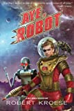 Aye, Robot (A Rex Nihilo Adventure) (Starship Grifters) (Volume 2)