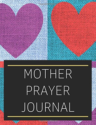Download Mother Prayer Journal: With Calendar 2018-2019,Daily Guide