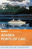 Fodor s Alaska Ports of Call (Full-color Travel Guide)