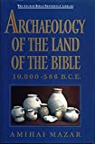 ARCHAEOLOGY OF THE LAND OF THE BIBLE (Anchor Yale Bible Reference Library) Hardcover – March 1, 1990