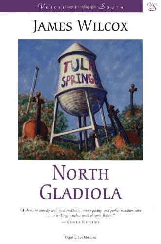 North Gladiola: A Novel (Voices of the South)