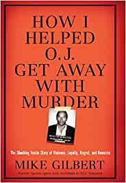 How I Helped O.J. Get Away With Murder: The Shocking Inside ...