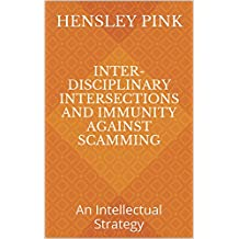 Inter-Disciplinary Intersections and Immunity against Scamming: An Intellectual Strategy