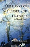 The Banks of Hunger and Hardship (A Map of Time), J. Hunter Patterson, 1881471241