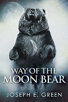 Way of the Moon Bear by [Green, Joseph E.]