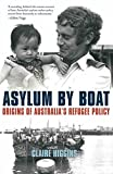 "Claire Higgins, ""Asylum by Boat: Origins of Australia's Refugee Policy"" (New South Press, 2017)"