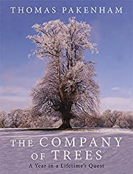 The Company of Trees: A Year in a Lifetime's Quest