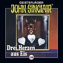 Drei Herzen aus Eis (John Sinclair 119) Hörspiel von Jason Dark Gesprochen von: Dietmar Wunder