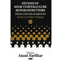 Studies of High Temperature Superconductors, Volume 50: Golden Jubilee Volume