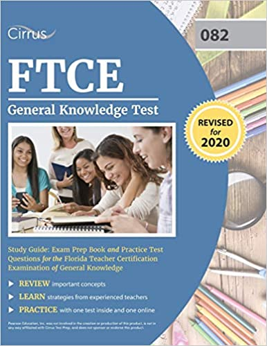 Ftce General Knowledge Test Study Guide Exam Prep Book And Practice Test Questions For The Florida Teacher Certification Examination Of General Knowledge Cirrus Teacher Certification Exam Prep Team 9781635303919 Amazon Com Books