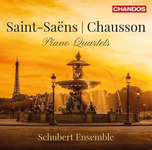 Saint-Sa??ns & Chausson: Piano Quartets by Schubert Ensemble