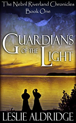 Guardians of the Light (The Nebril Riverland Chronicles Book 1)