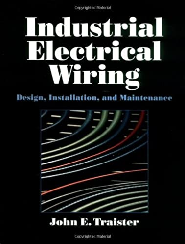 industrial electrical wiring design installation and maintenance rh amazon com Home Wiring Books Residential Electrical Wiring Book