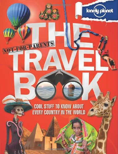 Not For Parents Travel Book (Lonely Planet Not for Parents)