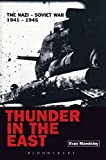 Thunder in the East: The Nazi-Soviet War 1941-1945 (Modern Wars)