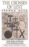 Crosses of Lent, Dale Arthur Meyer, 0570044782