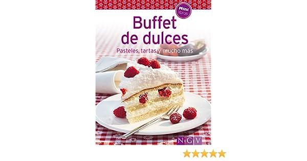 Amazon.com: Buffet de dulces: Nuestras 100 mejores recetas en un solo libro (Spanish Edition) eBook: Naumann & Göbel Verlag: Kindle Store