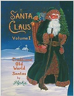 santa claus volume i traditional old world santas wood cut out patterns pipka 9780960397082 amazoncom books - Books About Santa Claus 2