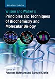 Wilson and Walker's Principles and Techniques of Biochemistry and Molecular Biology