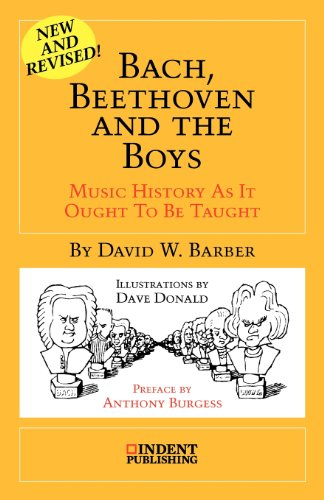 Bach, Beethoven, And The Boys: Music History As It Ought To Be Taught