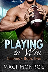 Romance:  Playing to Win: A Sports Romance (Contemporary New Adult and College Romance) (Gridiron Series Book 1)