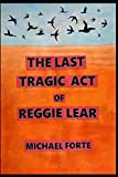 The Last Tragic Act Of Reggie Lear