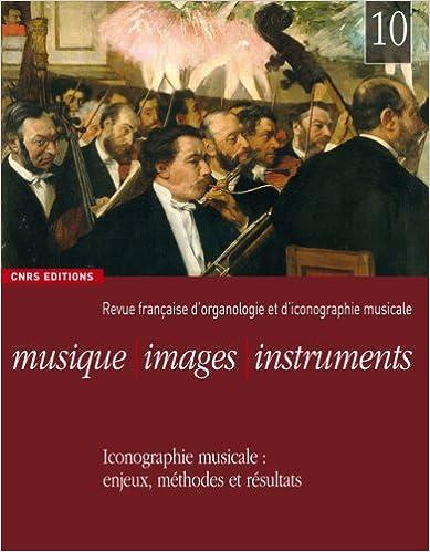 Lire Musique, images, instruments, 10 : Iconographie musicale - Eenjeux, méthodes et résultats pdf, epub