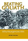 Beating Goliath: Why Insurgencies Win