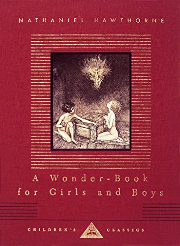 A Wonder-Book for Girls and Boys (Everyman's Library Children's Classics Series)